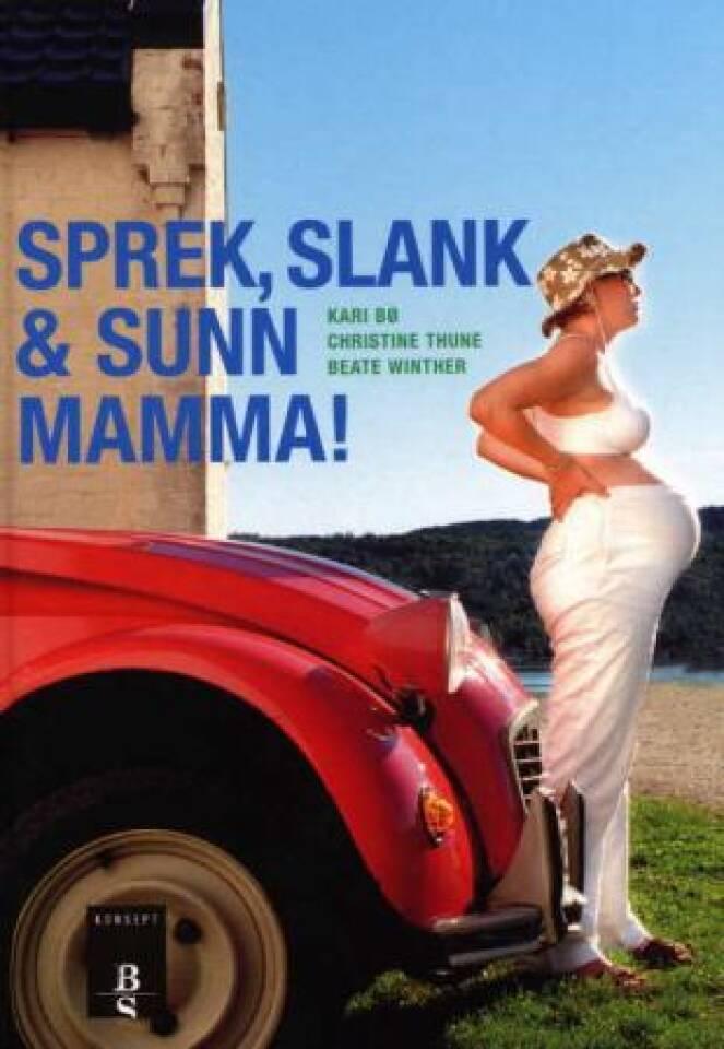 Sprek, slank & sunn mamma!