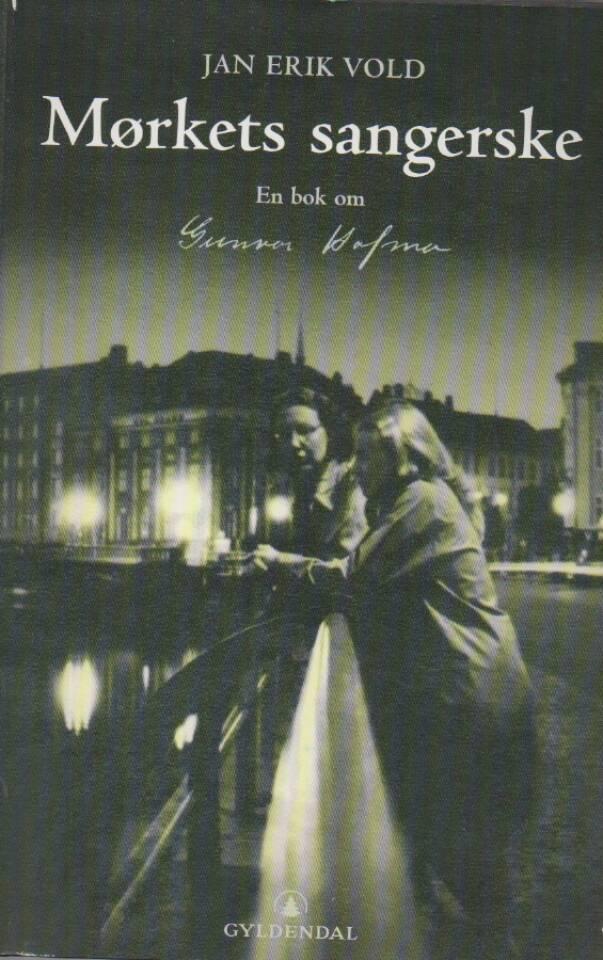 Mørkets sangerske - en bok om Gunvor Hofmo