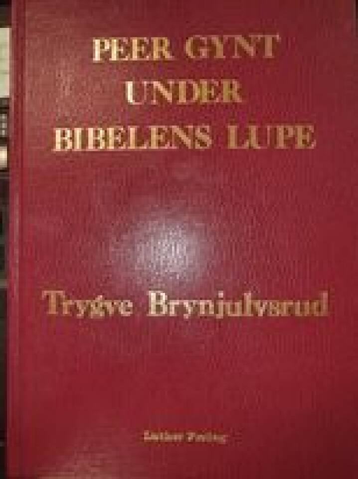 Peer Gynt under Bibelens lupe