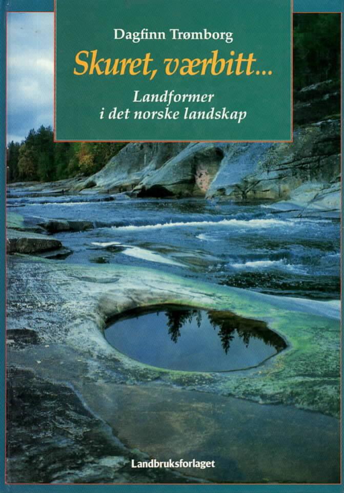 Skuret, værbitt – Landformer i det norske landskap