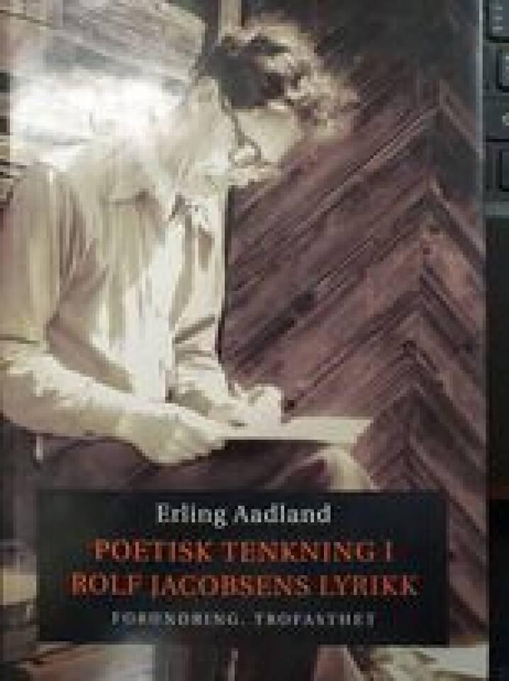 Poetisk tenkning i Rolf Jacobsens lyrikk