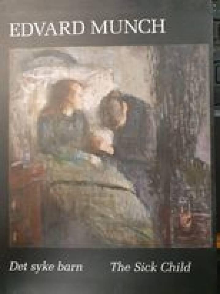 Edvard Munch - Det syke barn