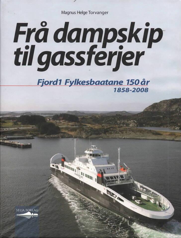 Frå dampskip til gassferjer – Fjord1 Fylkesbaatane 150 år