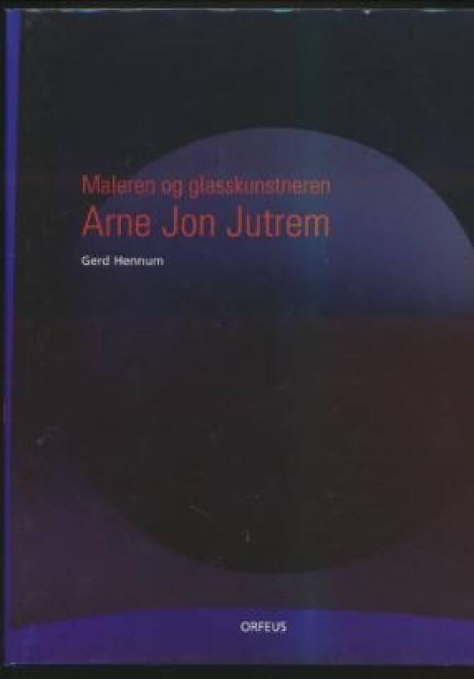 Maleren og glasskunstneren Arne Jon Jutrem