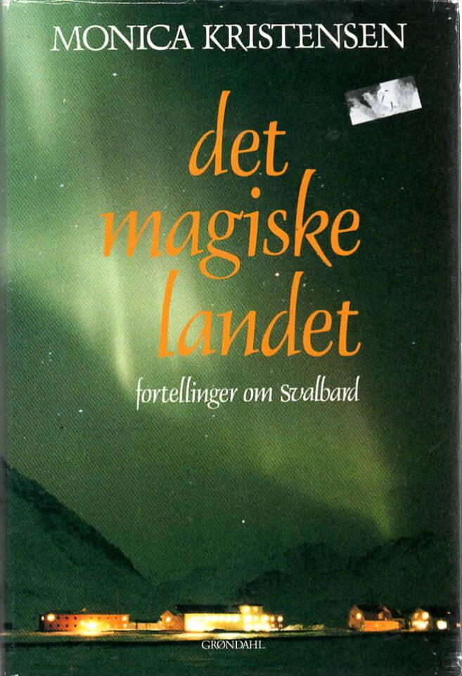 Det magiske landet – Fortellinger om Svalbard