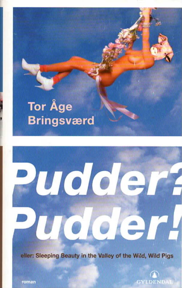 Pudder? Pudder!