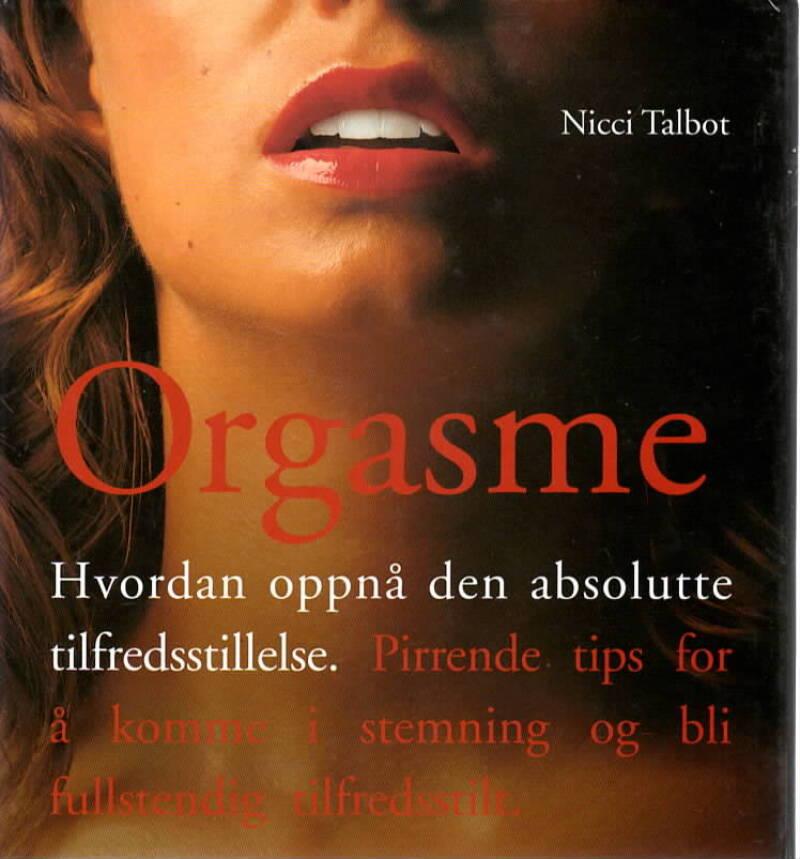 Orgasme – Hvordan oppnå den absolutte tilfredsstillelse