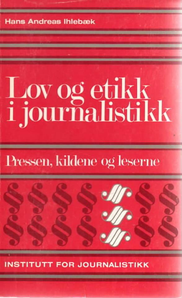 Lov og stikk i journalistikk – Pressen, kildene og leserne