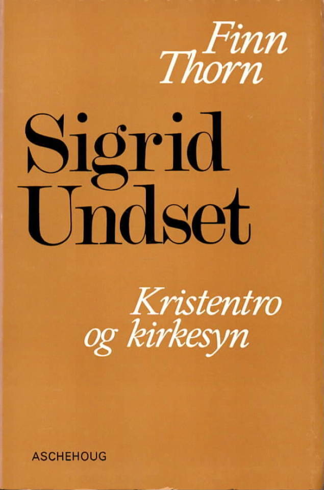 Sigrid Undset – Kristentro og kirkesyn