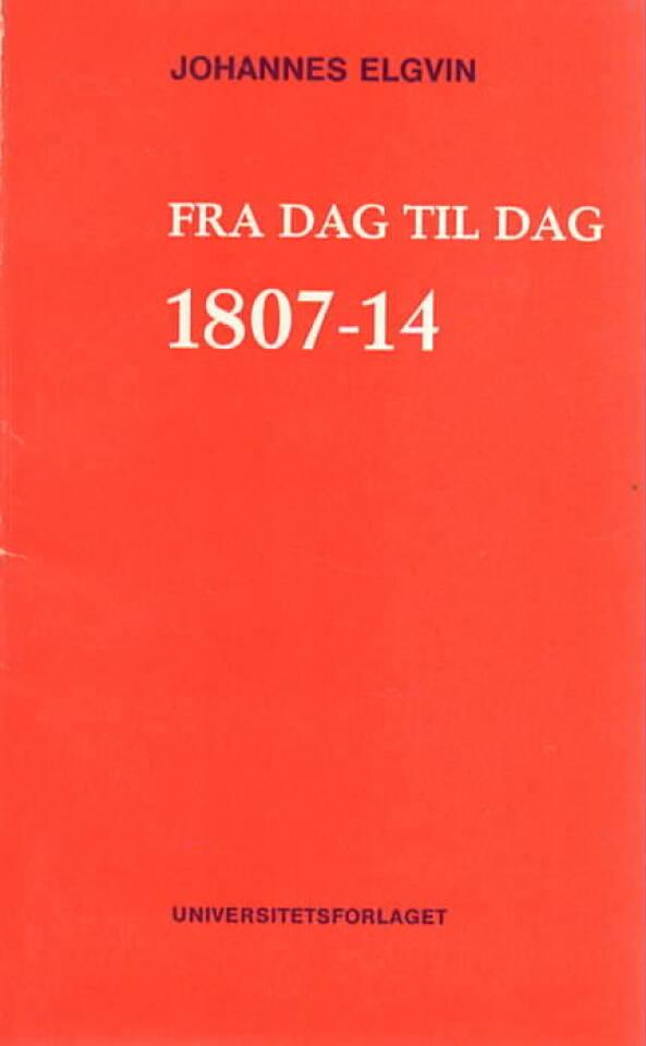 Fra dag til dag 1807-1814