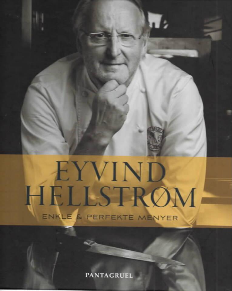 Eyvind Hellstrøm – Enkle & perfekte menyer