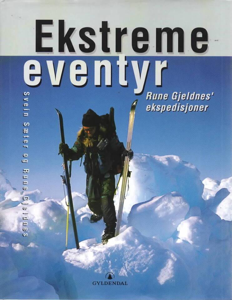 Ekstreme eventyr – Rune Gjeldnes ekspedisjoner