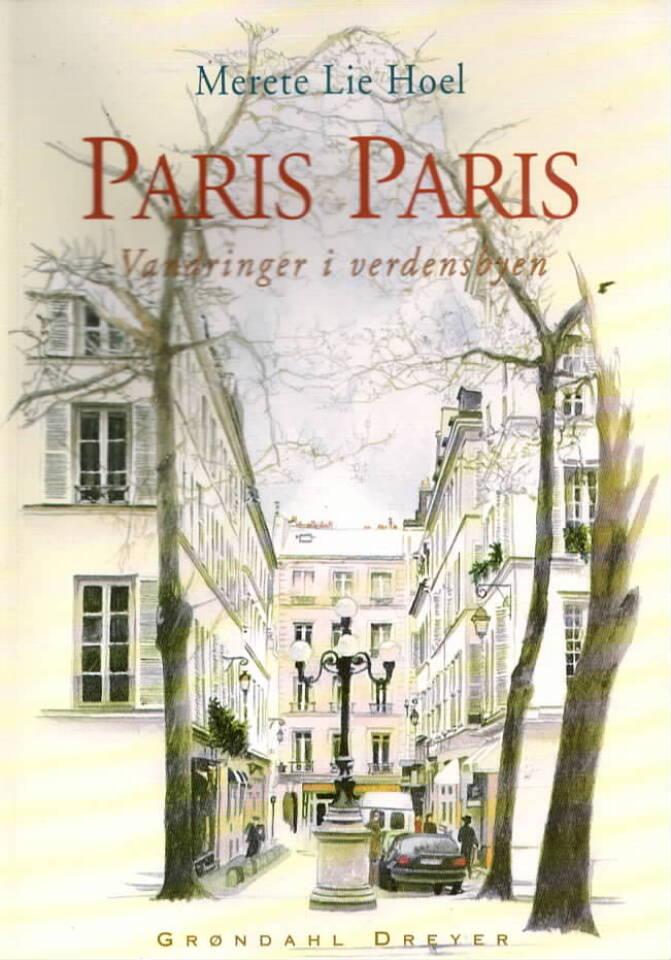Paris, Paris – vandringer i verdensbyen