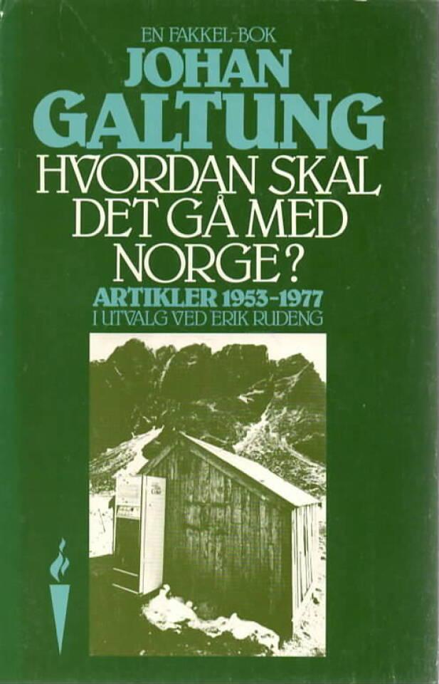 Hvordan skal det gå med Norge? Artikler 1953-1977