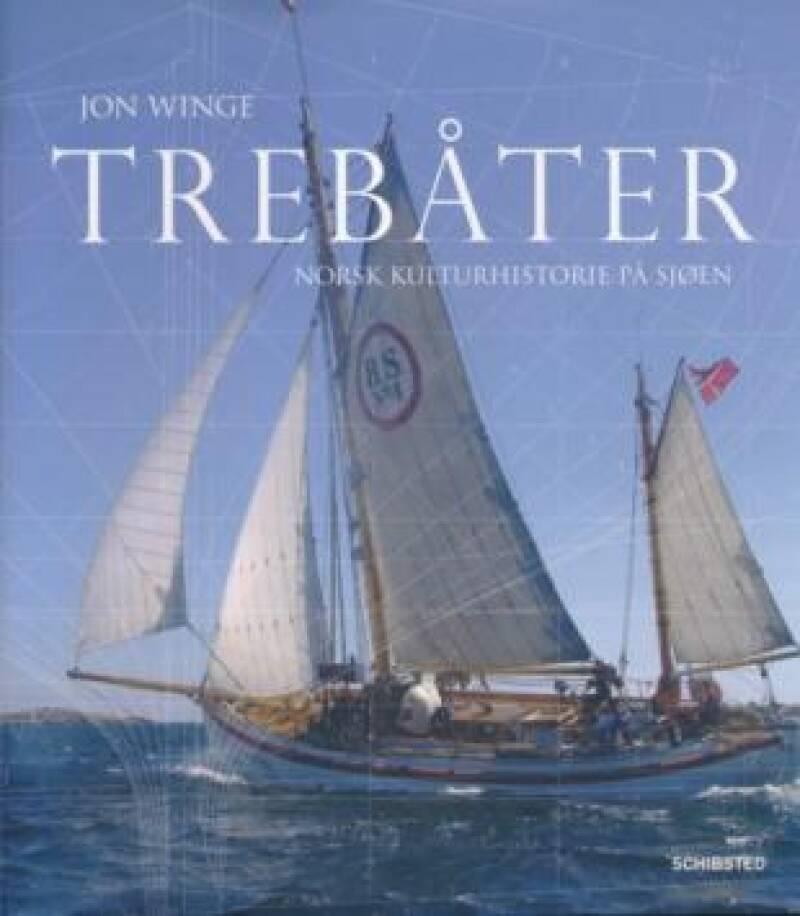 Trebåter. Norsk kulturhistorie på sjøen