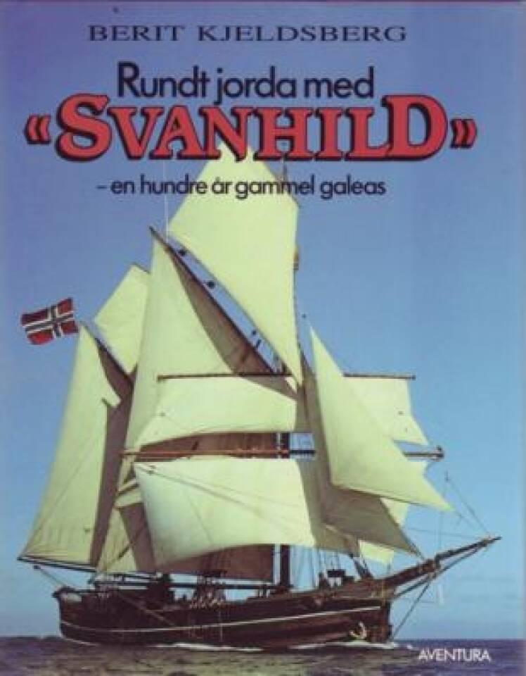 Jorda rundt med Svanhild - en hundre år gammel galeas