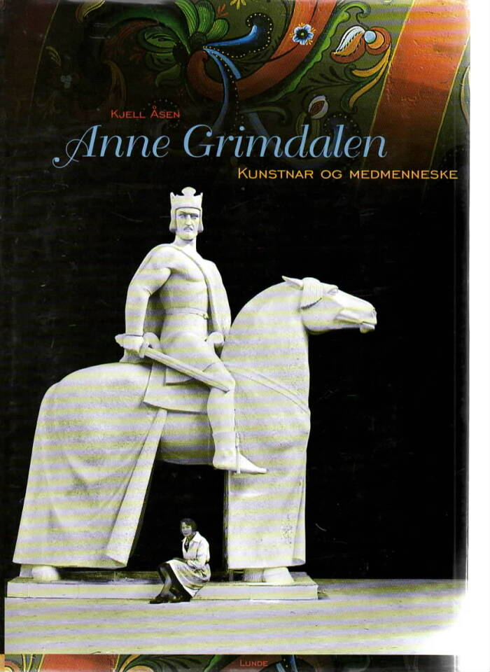 Anne Grimdalen – Kunstnar og medmenneske