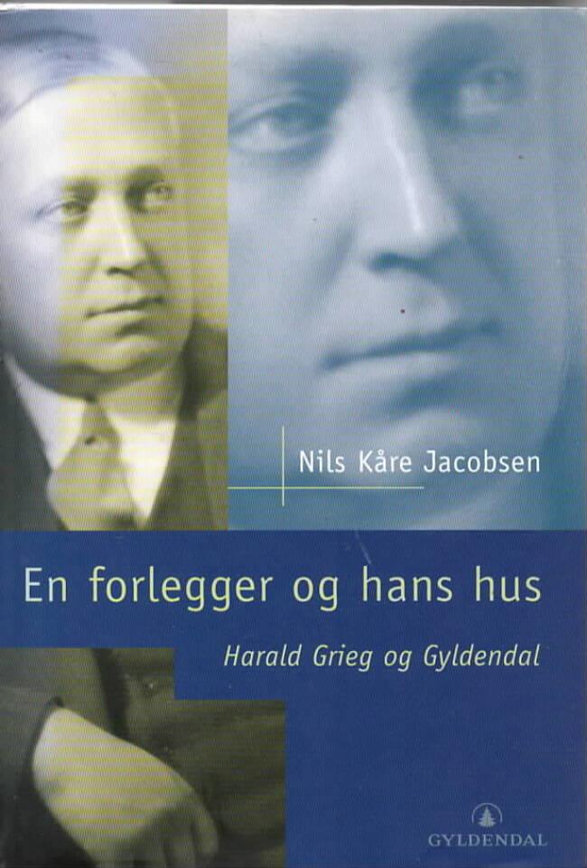 En forlegger og hans hus – Harald Grieg og Gyldendal