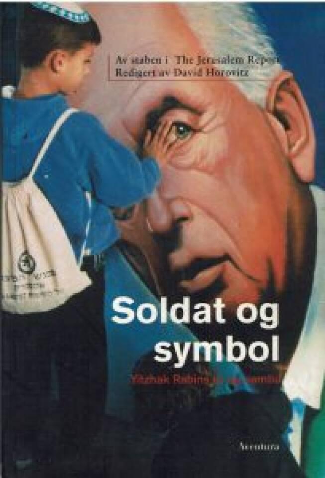 Soldat og symbol. Yitzhak Rabins liv og samtid