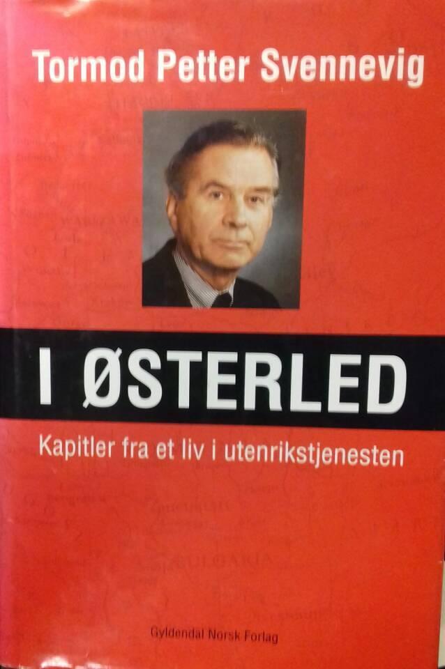 I Østerled. kapitler fra et liv i utenrikstjenesten