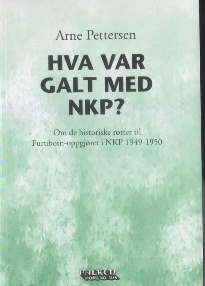 Hva var galt med NKP? Om de historiske røtter til Furubotn-oppgjøret i NKP 1949-1950