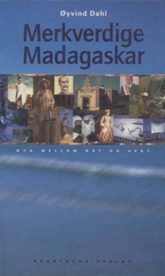 Merkverdige Madagaskar. Øya mellom øst og vest