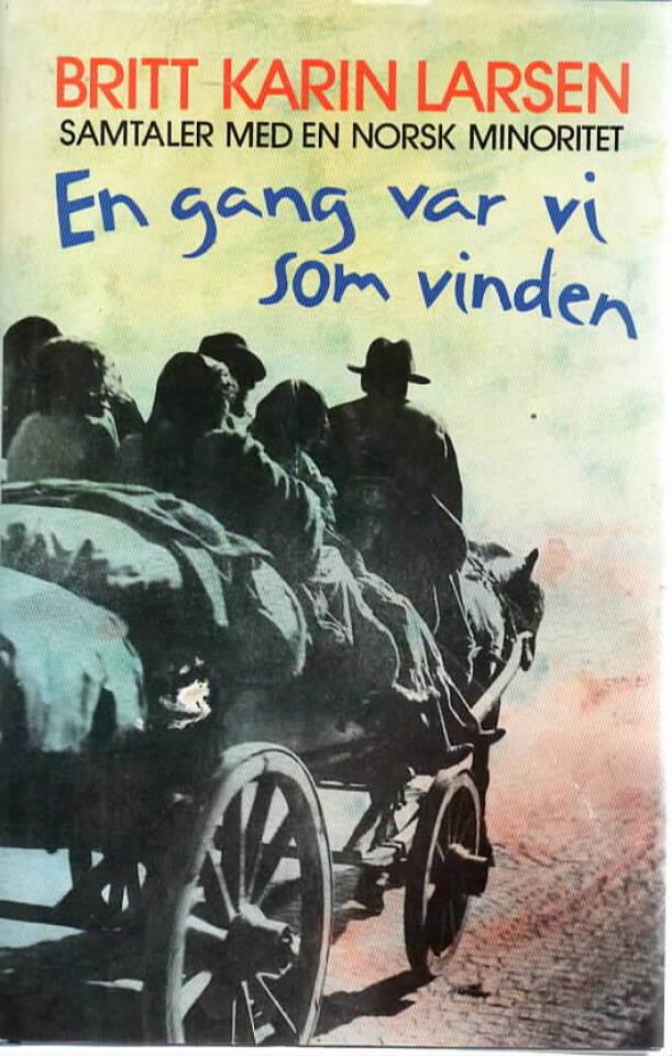 En gang var vi som vinden – Samtaler med en norsk minoritet