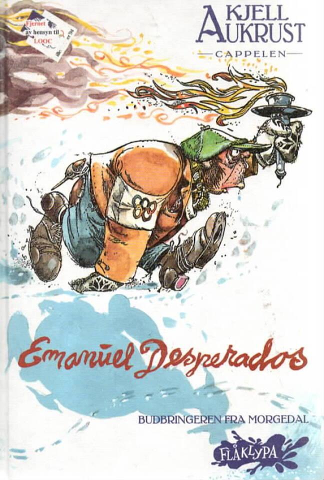 Emanuel Desperados – Bubringeren fra Morgedal
