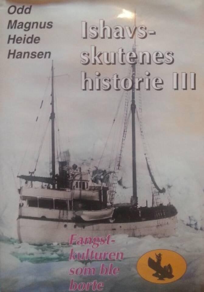Ishavsskutenes historie III. Fangstkulturen som ble borte