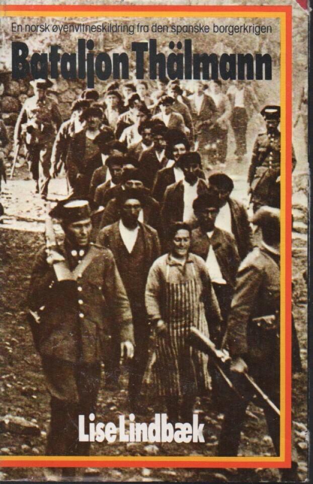 Bataljon Thälmann –  En norsk øyenvitneskildring fra den spanske borgerkrigen.