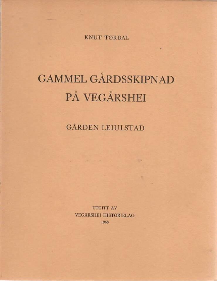 Gammel gårdsskipnad på Vegårshei. Gården Leiulstad.