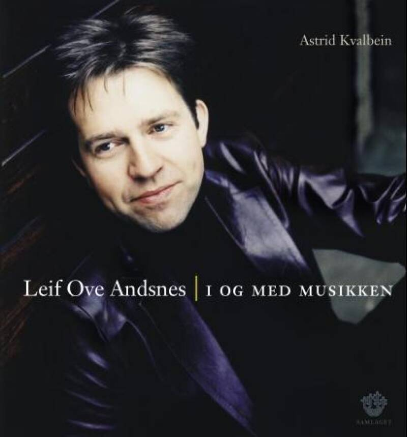 Leif Ove Andsnes. I og med musikken