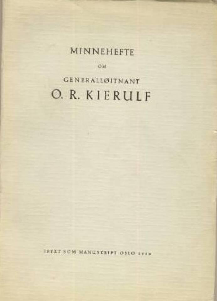 Minnehefte om generalløitnant O. R. Kierulf