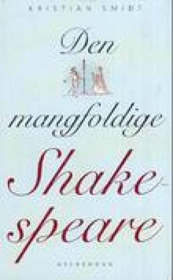 Den mangfoldige Shakespeare.