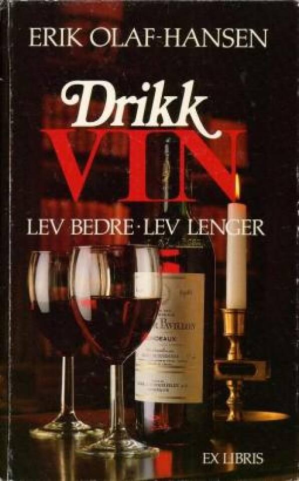 Drikk vin. Lev bedre. Lev lenge