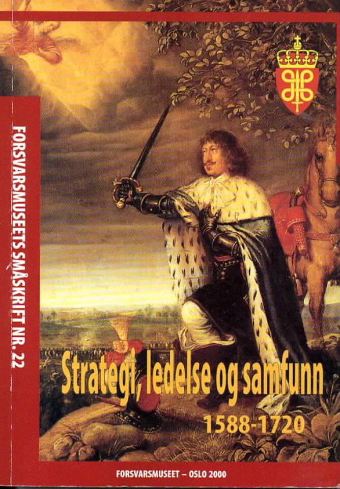 Strategi, ledelse og samfunn 1588-1720