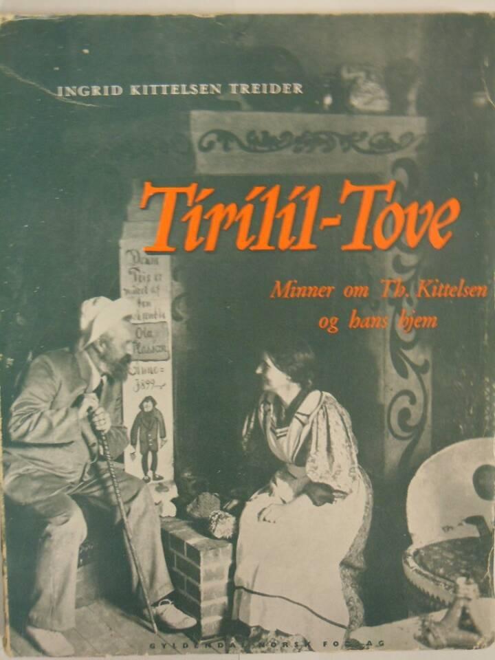 TIRILIL-TOVE Minner om Th. Kittelsen og hans hjem