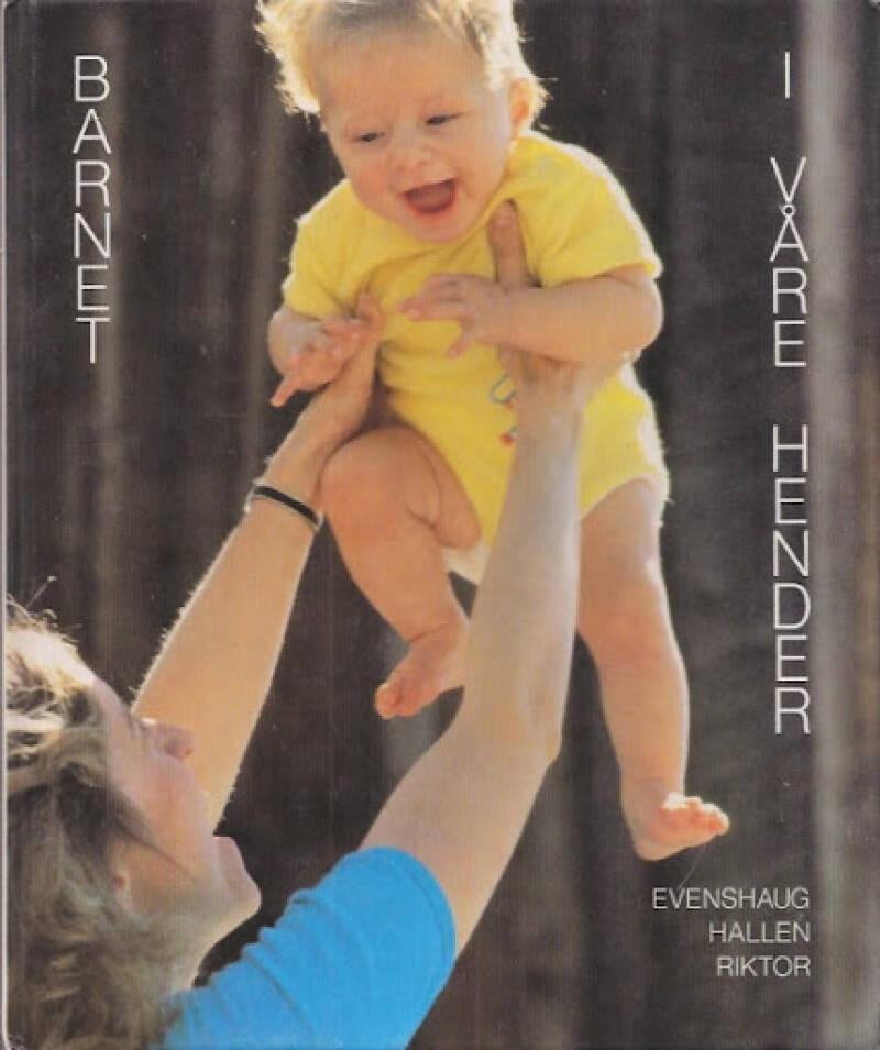 Barnet i våre hender