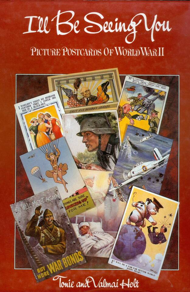 Ill be seeing you. World war II through its picture postcards