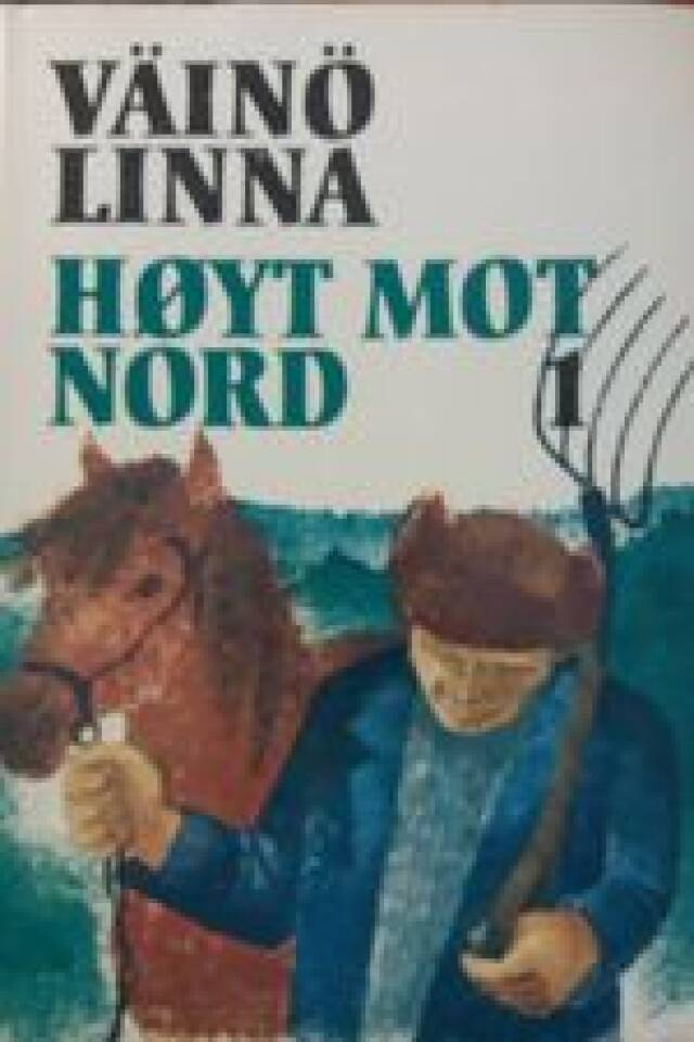 HØYT MOT NORD I-II