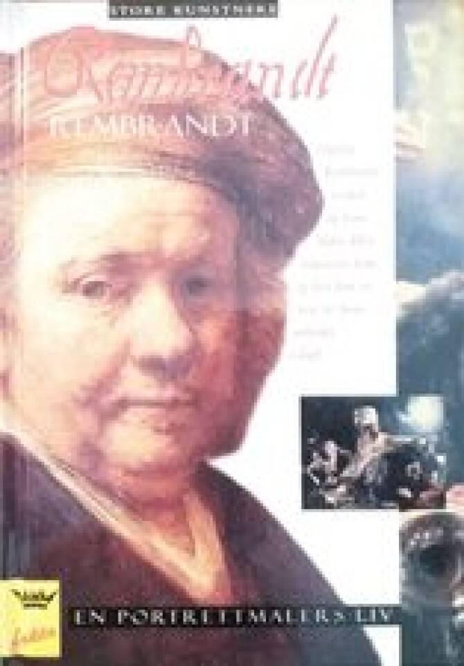 REMBRANDT En portrettmalers liv