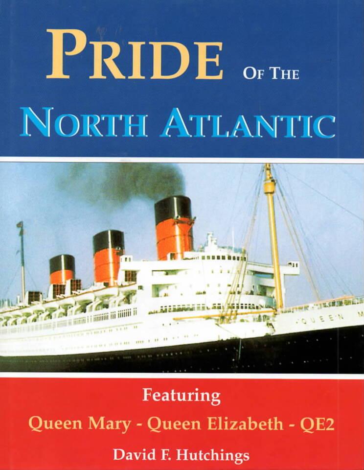 Pride of The North Atlantic – Queen Mary - Queen Elizabeth - QE2