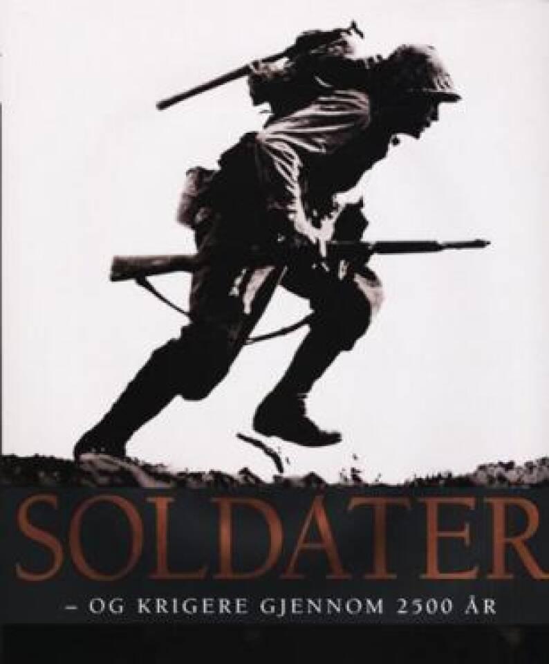 Soldater - og krigere gjennom 2500 år