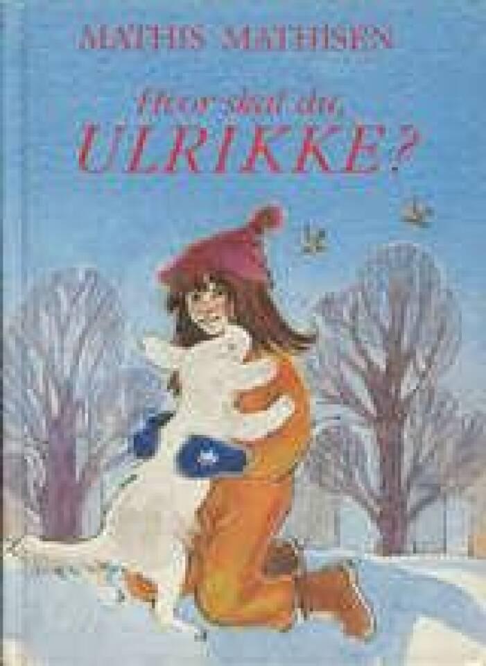 Hvor skal du, Ulrikke?