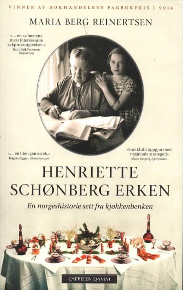 Henriette Schønberg Erken – En norgeshistorie sett fra kjøkkenbenken