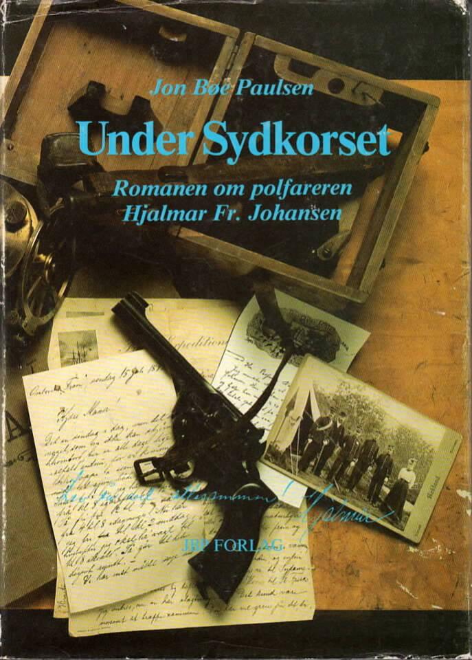 Under Sydkorset – Romanen om polfareren Hjalmar Fr. Johansen