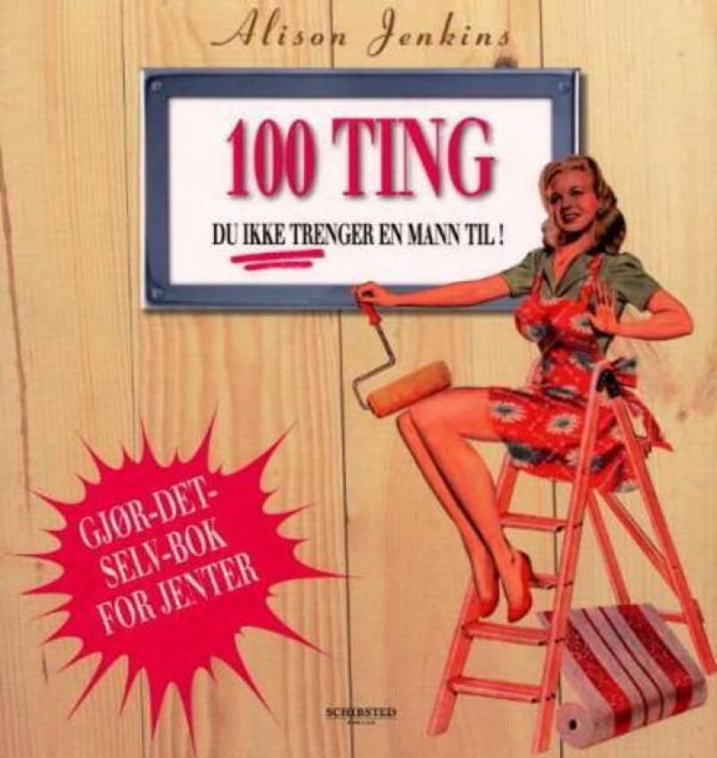 100 ting du ikke trenger en mann til!