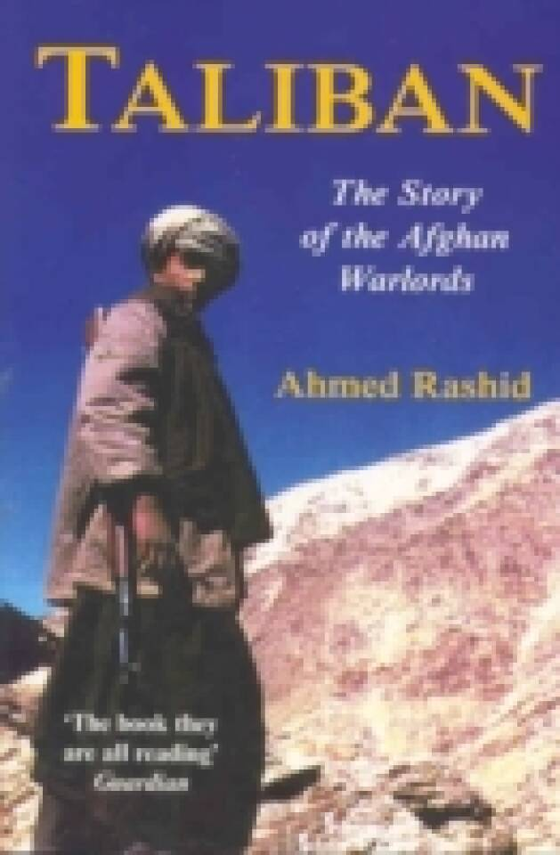 Taliban The story of the Afghan Warlords