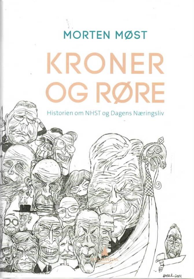Kroner og røre – Historien om NHST og Dagens Næringsliv