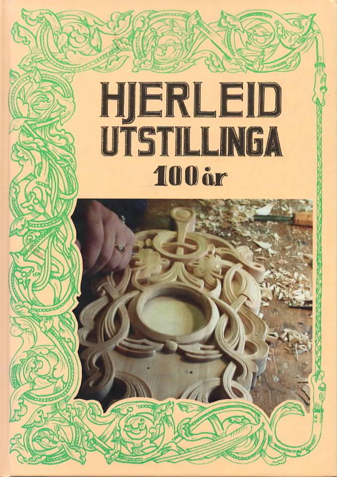 Hjerleid utstillinga 100 år